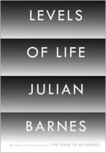 Levels of Life - Julian Barnes