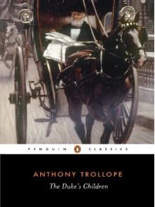 The Duke's Children (Penguin Classics) - Anthony Trollope
