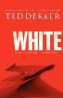 White: The Great Pursuit - Ted Dekker