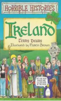 Ireland - Terry Deary,Martin Brown