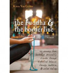 The Buddha and the Borderline - Kiera Van Gelder