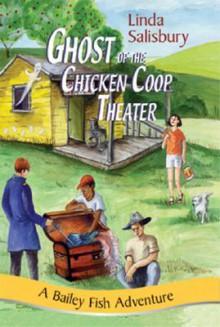 Ghost of the Chicken Coop Theater - Linda Salisbury