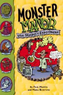 Monster Manor: Von Skalpel's Experiment - Book #1 - Paul Martin, Manu Boisteau