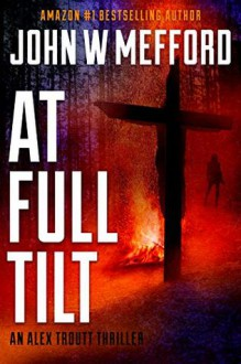 AT Full Tilt - John W. Mefford
