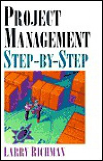 Project Management Step by Step - Larry Richman