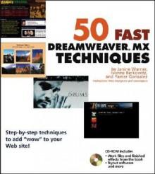 50 Fast Dreamweaver MX Techniques [With CDROM] - Janine Warner, Ivonne Berkowitz