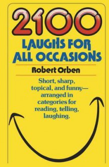 2100 Laughs for All Occasions - Robert Orben