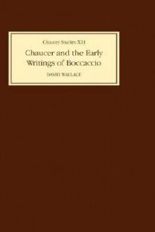 Chaucer and the Early Writings of Boccaccio Chaucer and the Early Writings of Boccaccio Chaucer and the Early Writings of Boccaccio - David John Wallace