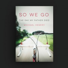 So We Go: The Day My Father Died - Michael Hemery