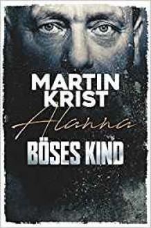 Böses Kind: Der erste Fall für Kommissar Henry Frei - Martin Krist