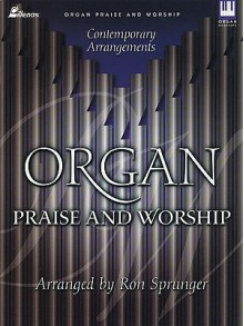 Organ Praise and Worship: Contemporary Arrangements - Ron and Linda Sprunger