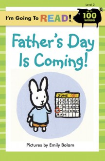 I'm Going to Read (Level 2): Father's Day Is Coming! - Emily Bolam