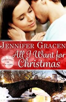 All I Want for Christmas - Jennifer Gracen