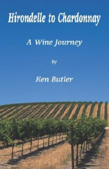 From Hirondelle to Chardonnay - Ken Butler