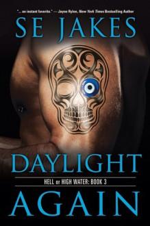 Daylight Again - S.E. Jakes