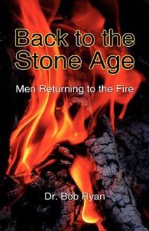 Back to the Stone Age - Bob Ryan