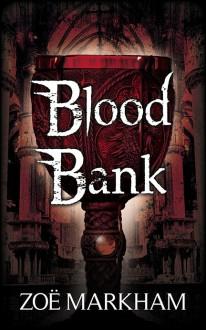 Blood Bank - Zoë Markham