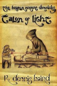 The Brazen Serpent Chronicles: Talon of Light - R. Dennis Baird