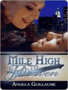 Mile High To Heaven - Angela Guillaume