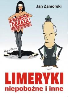 Limeryki niepobożne i inne - Jan Zamorski