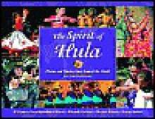 The Spirit of Hula: Photos and Stories from Around the World - Shari Iolani Floyd Berinobis, Berinobis, Shari Iolani Floyd Berinobis