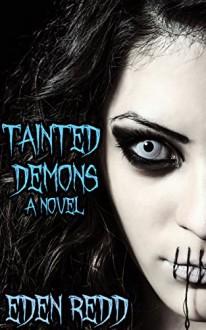 Tainted Demons: An Erotic Horror Novel - Eden Redd