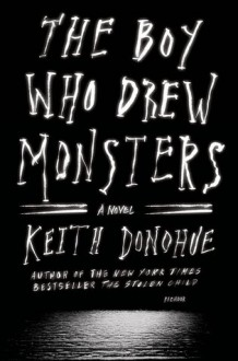 The Boy Who Drew Monsters - Keith Donohue