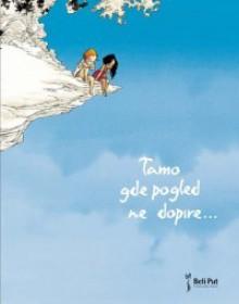 Tamo gde pogled ne dopire - Georges Abolin, Olivier Pont