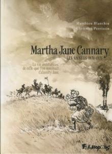 Les années 1870-1876 (Martha Jane Cannary, #2) - Christian Perrissin, Matthieu Blanchin