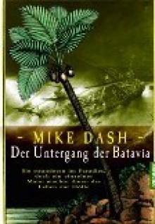 Der Untergang der Batavia - Mike Dash