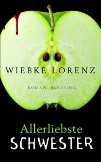 Allerliebste Schwester (German Edition) - Wiebke Lorenz