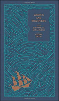 Genius and Discovery: Five Historical Miniatures - Stefan Zweig, Anthea Bell