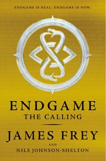 Endgame: The Calling - James Frey, Nils Johnson-Shelton