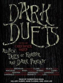 Dark Duets: All-New Tales of Horror and Dark Fantasy - Christopher Golden, John Lee, Anne Flosnik, Hillary Huber, Robertson Dean