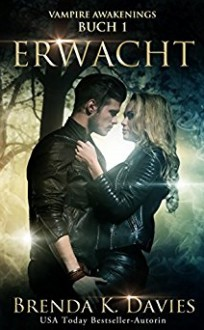 Erwacht (Vampire Awakenings 1) - Kristina Moninger,Brenda K. Davies