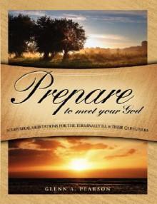 Prepare to Meet Your God - Glenn Pearson