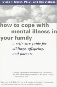 How to cope with mental illness in your family - Diane T. Marsh, Rex M. Dickens