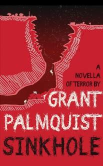 Sinkhole: A Novella of Terror - Grant Palmquist
