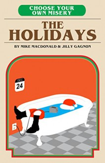 Choose Your Own Misery: The Holidays - Mike MacDonald,Jilly Gagnon
