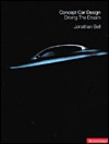 Concept Car Design Driving Dream: Product Design - Jonathan Bell