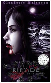 Riptide: Betrayal of Blood (The Maura DeLuca Trilogy Book 3) - Claudette Melanson, Rachel Montreuil