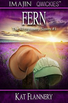 Fern (The Montgomery Sisters) (Volume 1) - Kat Flannery