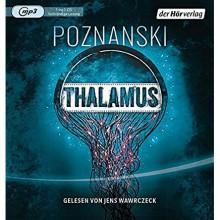 Thalamus - Der Hörverlag,Ursula Poznanski,Jens Wawrczeck