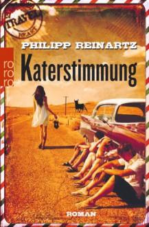 Katerstimmung - Philipp Reinartz