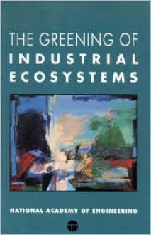 The Greening of Industrial Ecosystems - National Academy of Engineering