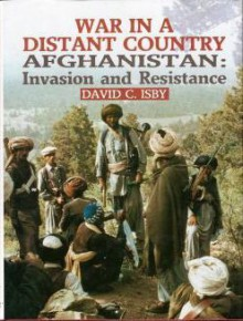 War In A Distant Country- Afghanistan: Invasion and Resistance - David Isby