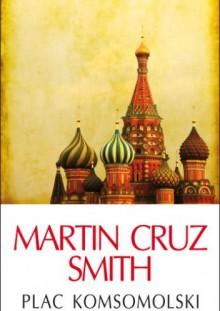 Plac Komsomolski - Martin Cruz Smith