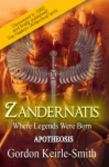 Zandernatis, Where Legends Were Born (Apotheosis #3) - Gordon Keirle-Smith