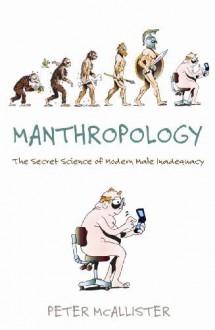 Manthropology - Peter Mcallister