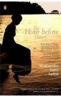 The Hour before Dawn - Bhabendra Nath Saikia, Maitreyee S. C.